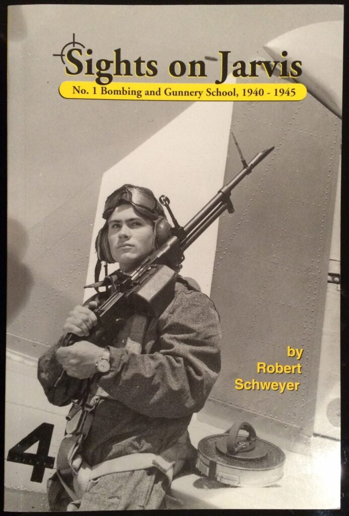 Book Cover, Sights on Jarvis: No. 1 Bombing and Gunnery School, 1940-1945 by Robert Schweyer